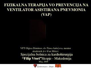 FIZIKALNA TERAPIJA VO PREVENCIJA NA VENTILATOR ASISTIRANA PNEVMONIA (VAP)