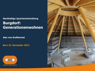 Nachhaltige Quartierentwicklung Burgdorf: Generationenwohnen Alec von Graffenried
