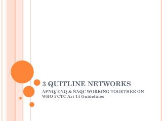 3 QUITLINE NETWORKS