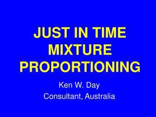 JUST IN TIME MIXTURE PROPORTIONING