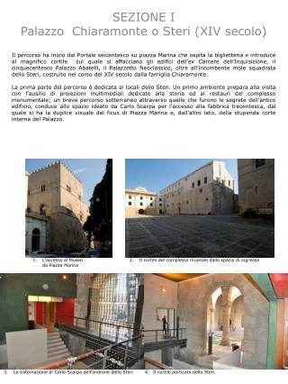 SEZIONE I Palazzo   Chiaramonte  o Steri (XIV secolo)