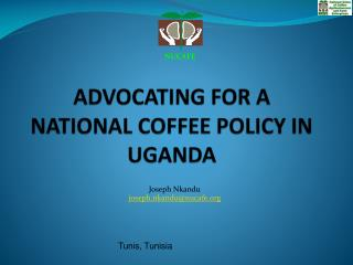 ADVOCATING FOR A NATIONAL COFFEE POLICY IN UGANDA
