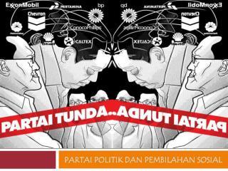PARTAI POLITIK DAN PEMBILAHAN SOSIAL