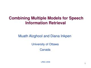Combining Multiple Models for Speech Information Retrieval
