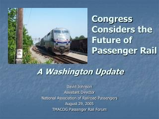 Congress Considers the Future of Passenger Rail