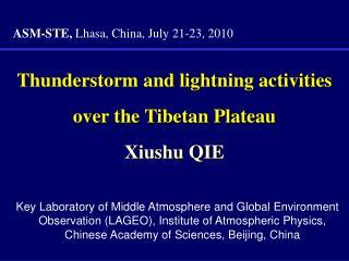 Thunderstorm and lightning activities over the Tibetan Plateau Xiushu QIE