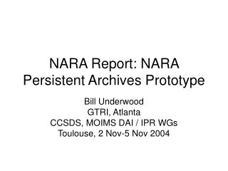 NARA Report: NARA Persistent Archives Prototype