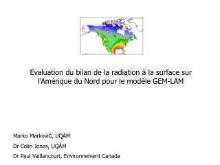 Evaluation du bilan de la radiation à la surface sur l'Amérique du Nord pour le modèle GEM-LAM