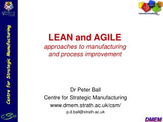 LEAN and AGILE approaches to manufacturing and process improvement