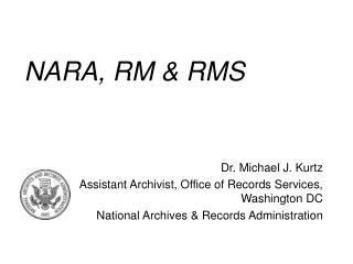 NARA, RM & RMS