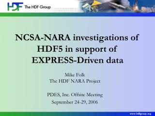 NCSA-NARA investigations of HDF5 in support of  EXPRESS-Driven data