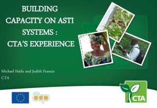 Building  CAPACITY on ASTI systems :  CTA's EXPERIENCE