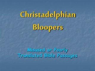 Christadelphian Bloopers