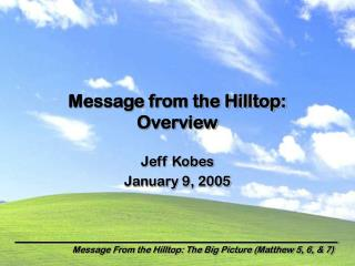 Message from the Hilltop: Overview