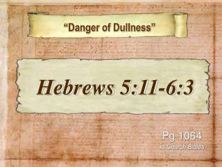"""""""Danger of Dullness"""""""