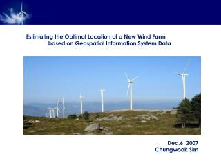 Estimating the Optimal Location of a New Wind Farm  	based  on Geospatial Information System Data