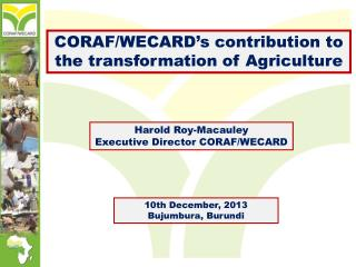 CORAF/WECARD's contribution to the transformation of Agriculture