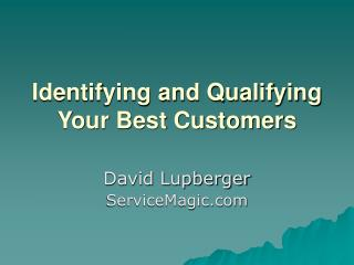 Identifying and Qualifying Your Best Customers