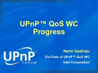 UPnP™ QoS WC Progress