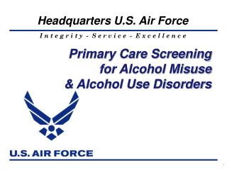 Primary Care Screening for Alcohol Misuse  Alcohol Use Disorders