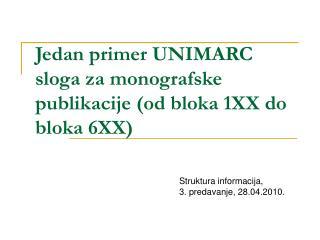 Jedan primer UNIMARC sloga za monografske publikacije (od bloka 1XX do bloka 6XX)