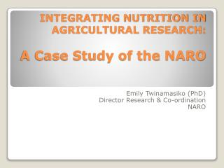 INTEGRATING NUTRITION IN AGRICULTURAL RESEARCH:  A Case Study of the NARO