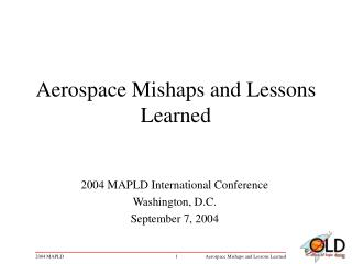Aerospace Mishaps and Lessons Learned