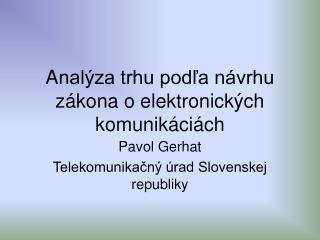 A nalýza trhu podľa návrhu zákona o elektronických komunikáciách