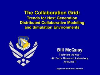 Bill McQuay Technical Advisor Air Force Research Laboratory AFRL/RYT Approved for Public Release