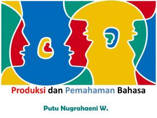 Produksi dan Pemahaman Bahasa