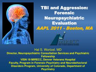 TBI and Aggression: Forensic Neuropsychiatric Evaluation AAPL 2011 - Boston, MA