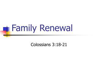 Family Renewal