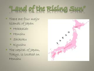 """Land of the Rising Sun"""