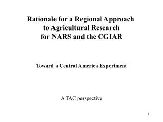 Rationale for a Regional Approach  to Agricultural Research for NARS and the CGIAR