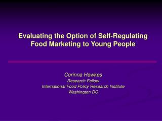 Evaluating the Option of Self-Regulating Food Marketing to Young People