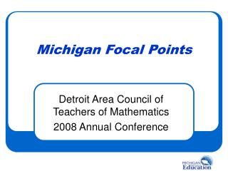 Michigan Focal Points