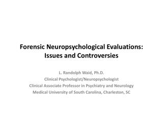 Forensic Neuropsychological Evaluations: Issues and Controversies
