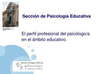 El perfil profesional del psicólogo/a en el ámbito educativo.