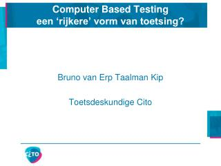 Computer Based Testing een 'rijkere' vorm van toetsing?