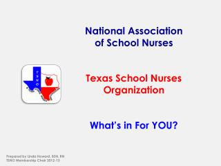 National Association of School Nurses Texas School Nurses Organization  What's in For YOU?