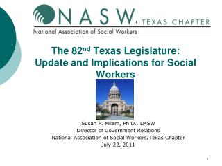 The 82 nd  Texas Legislature:  Update and Implications for Social Workers
