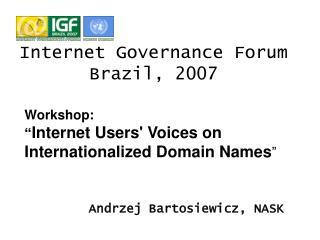 Internet Governance Forum Brazil, 2007