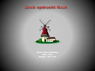 Naam: Nusret Kunbet Klas : 3G1 Datum : 30-11-12