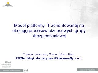 Model platformy IT zorientowanej na obsługę procesów biznesowych grupy ubezpieczeniowej