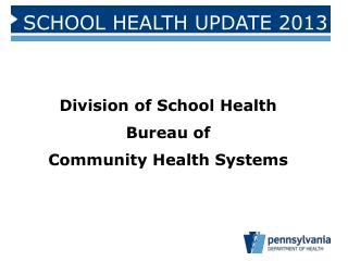 Division of School Health Bureau of  Community Health Systems