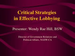 Critical Strategies  in Effective Lobbying
