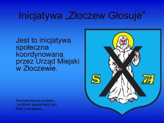 """Inicjatywa """"Złoczew Głosuje"""""""
