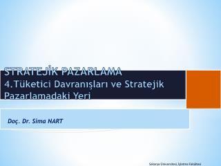 STRATEJİK PAZARLAMA  4 .Tüketici Davranışları ve Stratejik Pazarlamadaki Yeri
