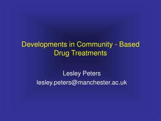 Developments in Community - Based   Drug Treatments