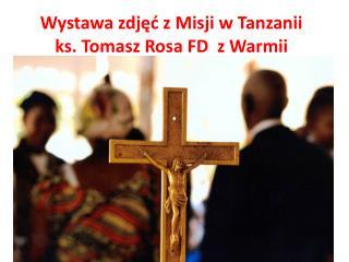 Wystawa zdj?? z Misji w Tanzanii ks. Tomasz Rosa FD  z Warmii